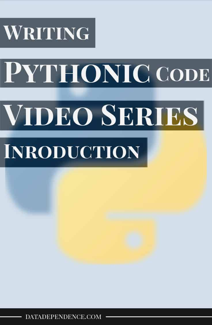 Pythonic code video series introduction