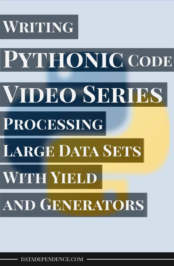 Pythonic video series yield and generators